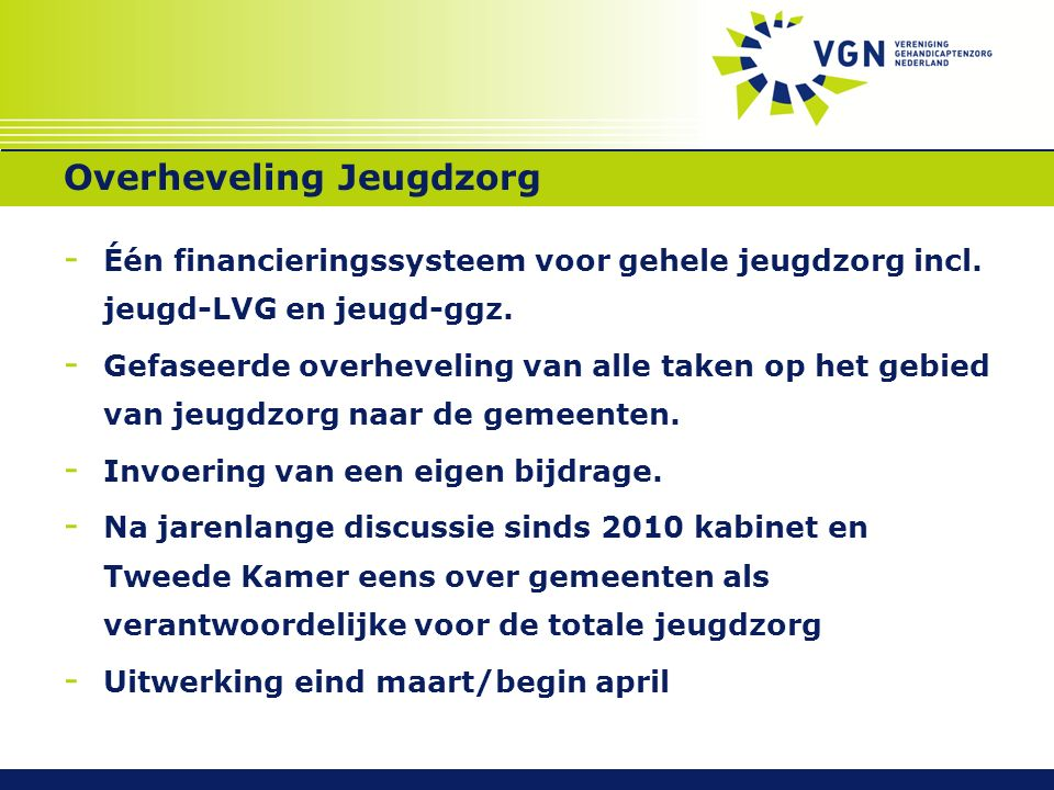 Overheveling Jeugdzorg - Één financieringssysteem voor gehele jeugdzorg incl.