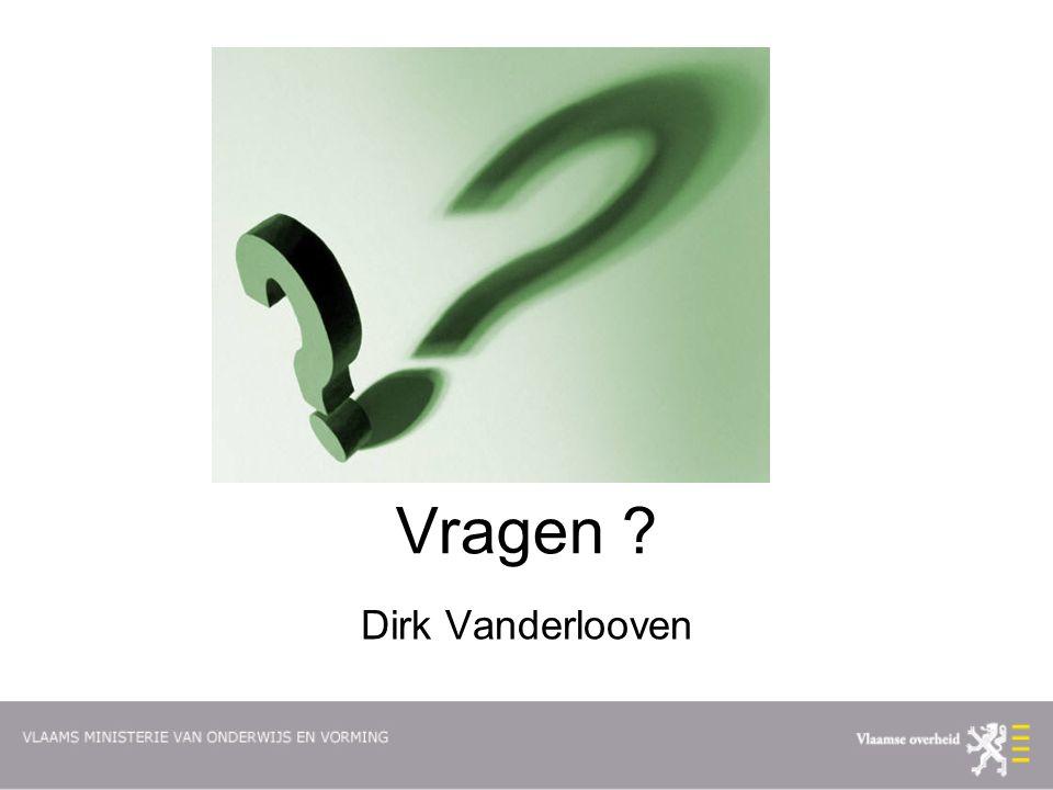 Vragen ? Dirk Vanderlooven