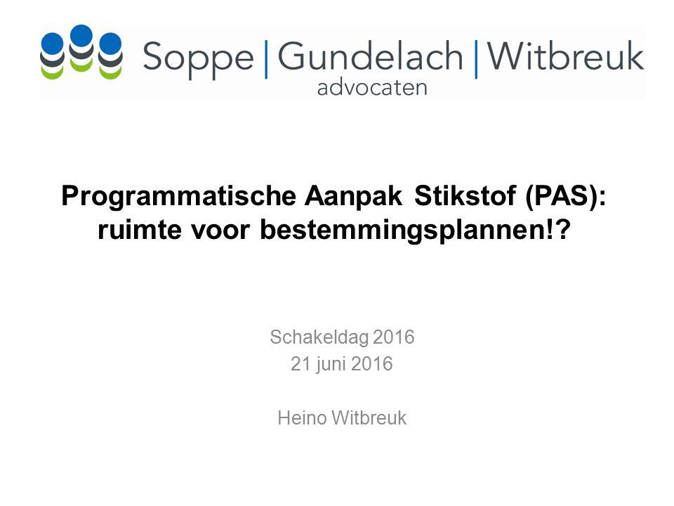 Programmatische Aanpak Stikstof (PAS): ruimte voor bestemmingsplannen!.