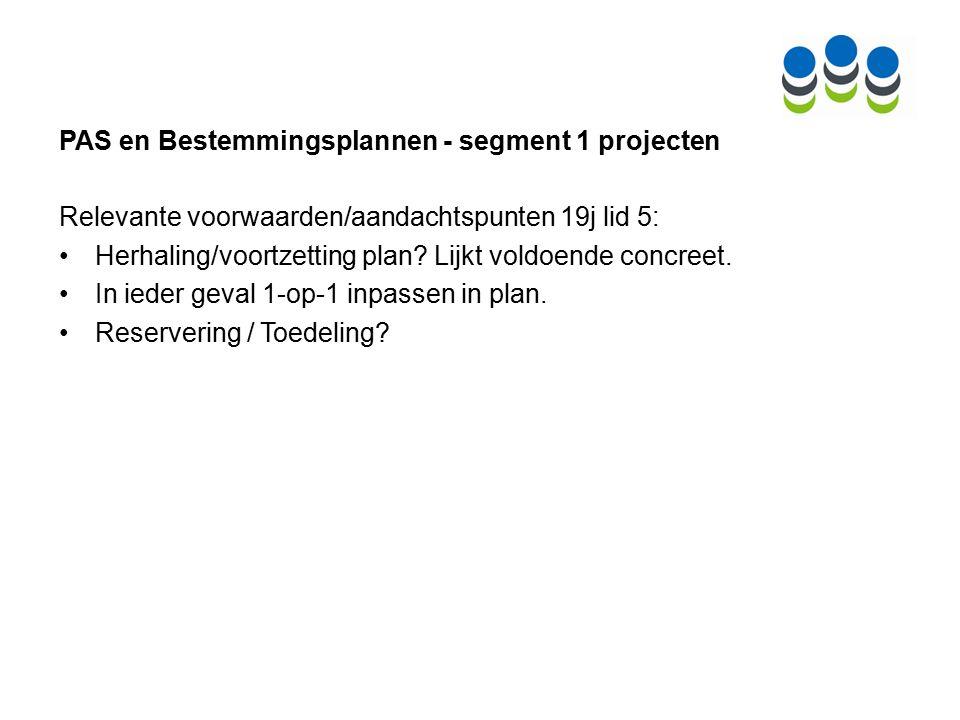 PAS en Bestemmingsplannen - segment 1 projecten Relevante voorwaarden/aandachtspunten 19j lid 5: Herhaling/voortzetting plan.