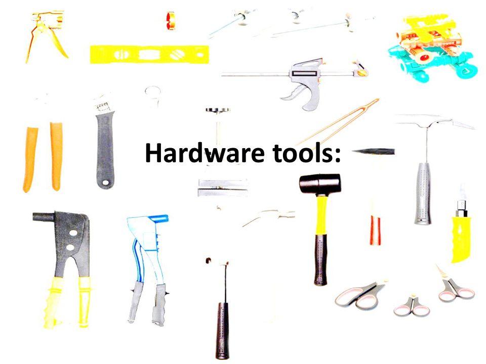 Hardware tools: