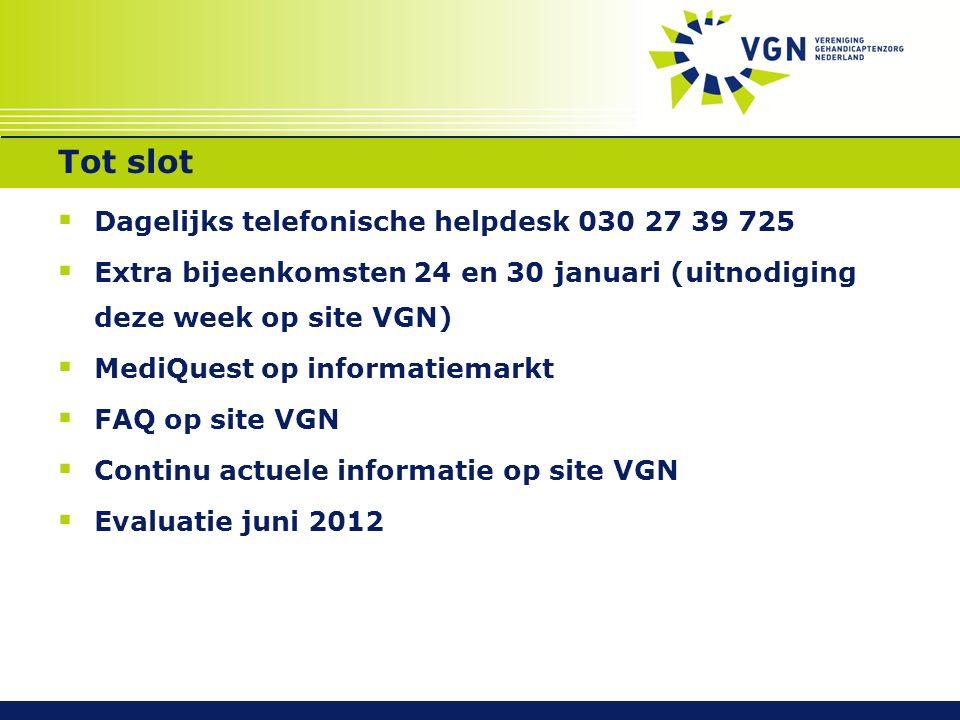 Het speelveld vanaf 2011 REGIE: VGN/zorgaanbieders (beroepsorganisaties) Cliëntenorganisaties ZN/zorgverzekeraars (IGZ)
