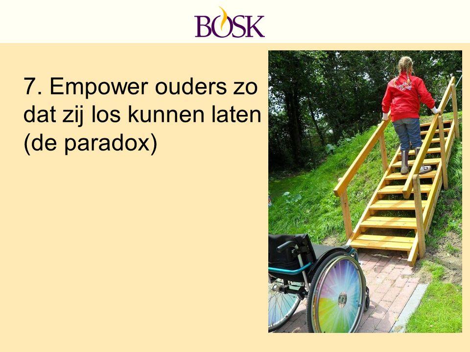 7. Empower ouders zo dat zij los kunnen laten (de paradox)
