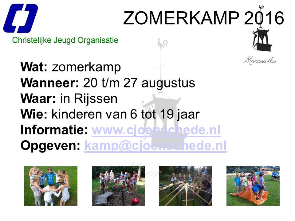 ZOMERKAMP 2016 Wat: zomerkamp Wanneer: 20 t/m 27 augustus Waar: in Rijssen Wie: kinderen van 6 tot 19 jaar Informatie: www.cjoenschede.nlwww.cjoenschede.nl Opgeven: kamp@cjoenschede.nlkamp@cjoenschede.nl