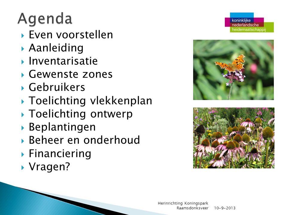  Even voorstellen  Aanleiding  Inventarisatie  Gewenste zones  Gebruikers  Toelichting vlekkenplan  Toelichting ontwerp  Beplantingen  Beheer