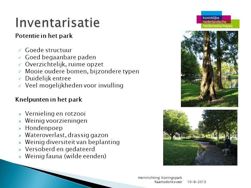 Potentie in het park Goede structuur Goed begaanbare paden Overzichtelijk, ruime opzet Mooie oudere bomen, bijzondere typen Duidelijk entree Veel moge