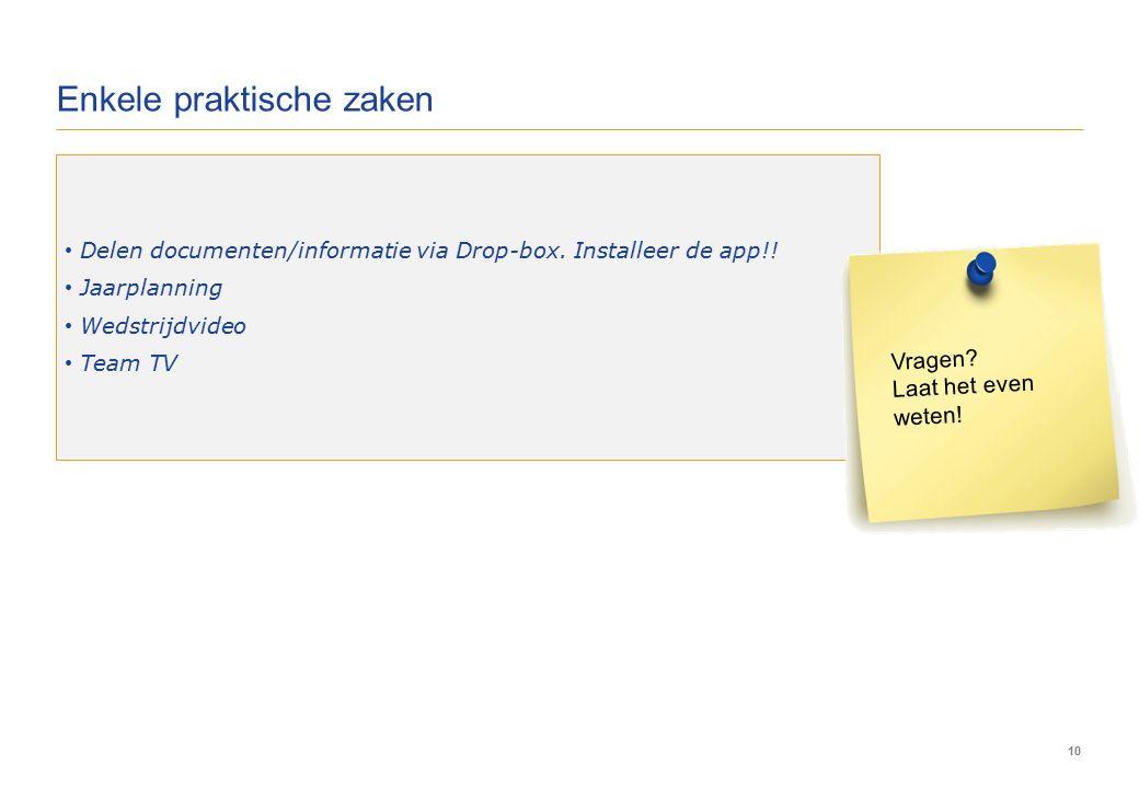 10 Enkele praktische zaken Delen documenten/informatie via Drop-box.