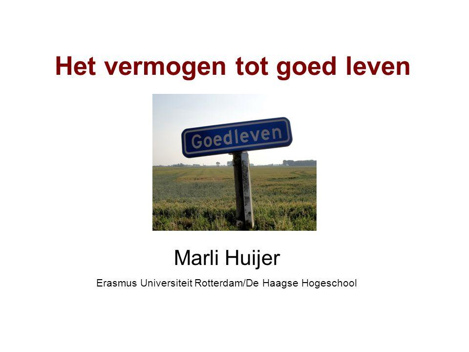 Het vermogen tot goed leven Marli Huijer Erasmus Universiteit Rotterdam/De Haagse Hogeschool