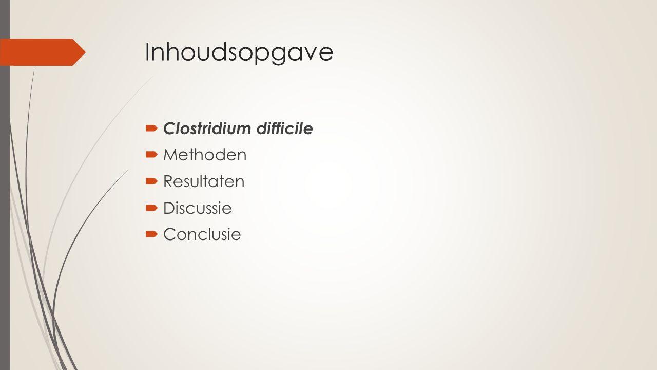 Clostridium difficile  Gram positief  Anaëroob  Sporulerend  Sommige stammen produceren toxines  Glutamaat dehydrogenase (GDH)  Clostridium difficile  Methoden  Resultaten  Discussie  Conclusie