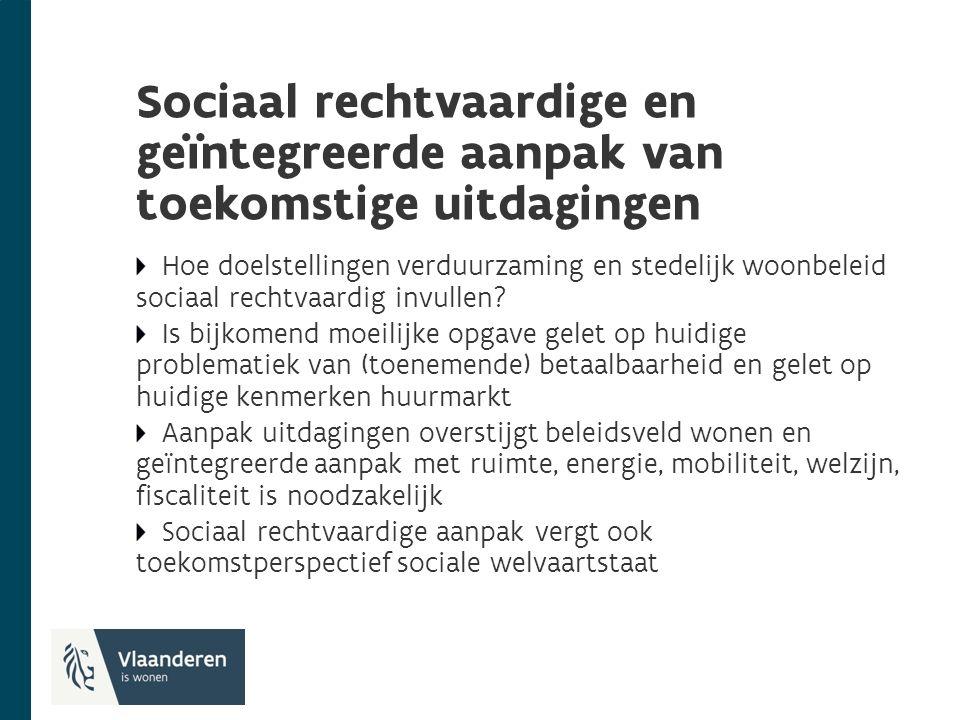 Sociaal rechtvaardige en geïntegreerde aanpak van toekomstige uitdagingen Hoe doelstellingen verduurzaming en stedelijk woonbeleid sociaal rechtvaardig invullen.