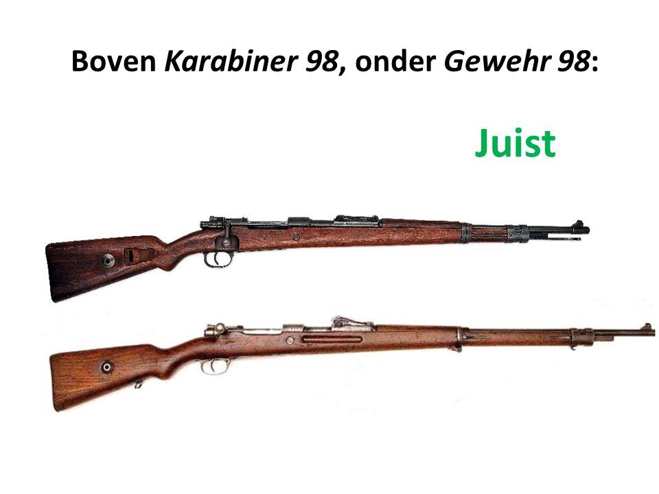Boven Karabiner 98, onder Gewehr 98: Onjuist Juist