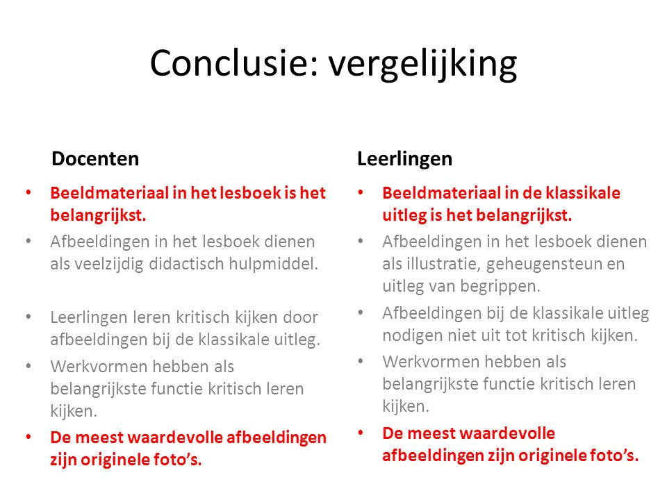 Conclusie: vergelijking Beeldmateriaal in het lesboek is het belangrijkst. Afbeeldingen in het lesboek dienen als veelzijdig didactisch hulpmiddel. Le