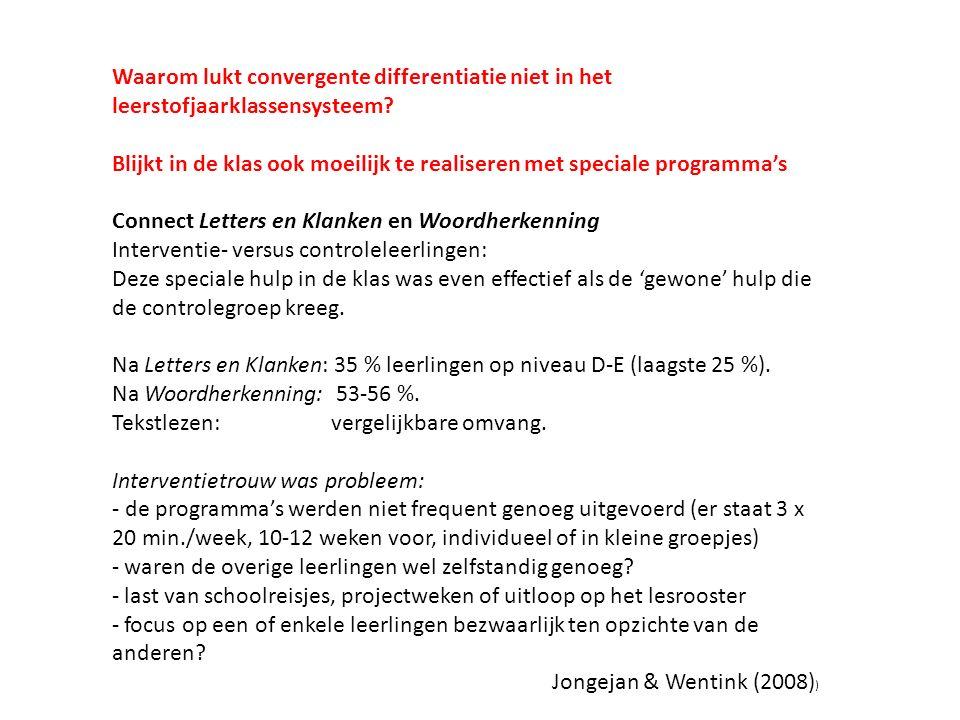 Waarom lukt convergente differentiatie niet in het leerstofjaarklassensysteem? Blijkt in de klas ook moeilijk te realiseren met speciale programma's C