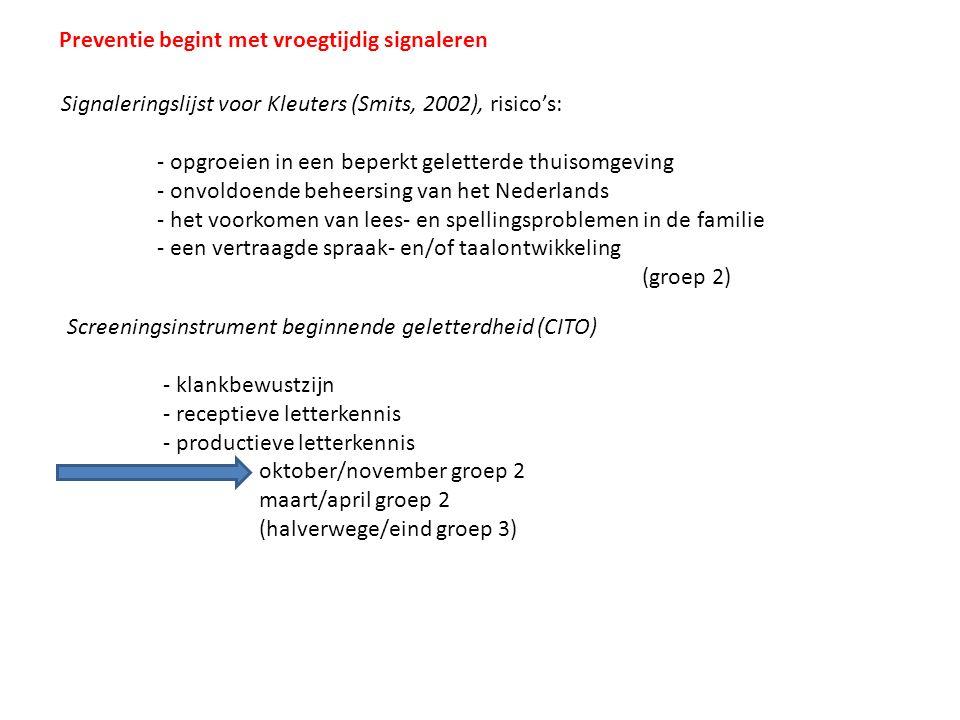 Signaleringslijst voor Kleuters (Smits, 2002), risico's: - opgroeien in een beperkt geletterde thuisomgeving - onvoldoende beheersing van het Nederlan