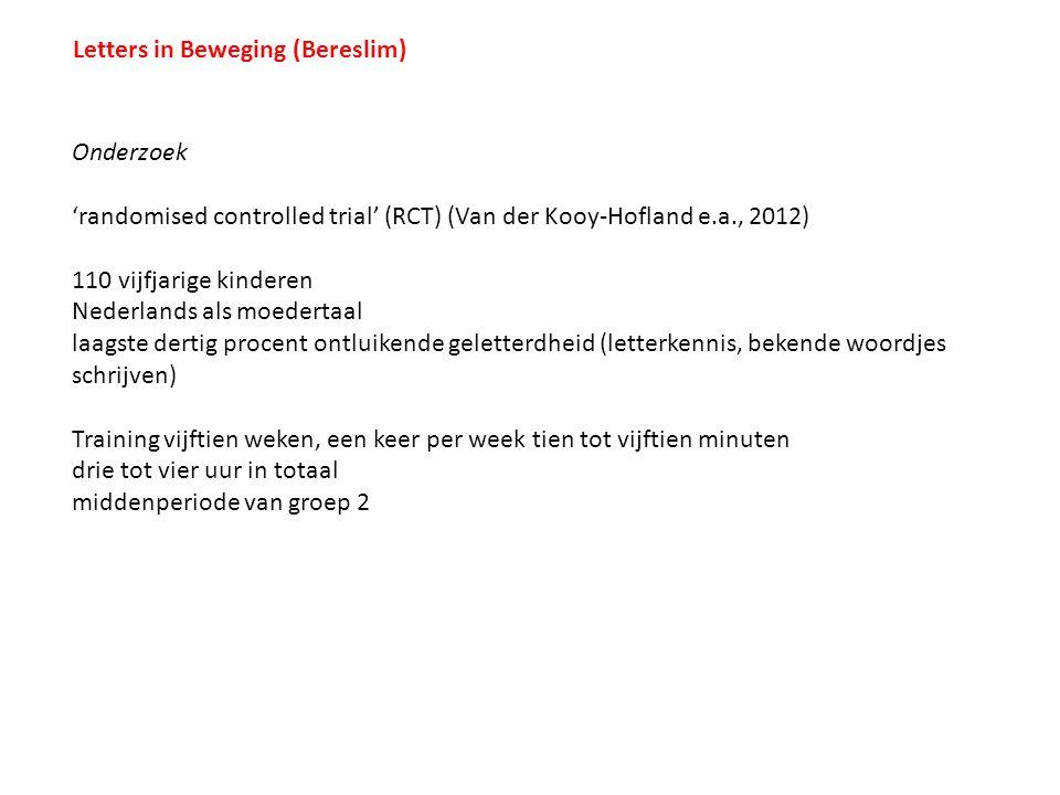Onderzoek 'randomised controlled trial' (RCT) (Van der Kooy-Hofland e.a., 2012) 110 vijfjarige kinderen Nederlands als moedertaal laagste dertig proce