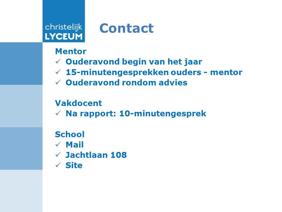 Contact Mentor Ouderavond begin van het jaar 15-minutengesprekken ouders - mentor Ouderavond rondom advies Vakdocent Na rapport: 10-minutengesprek School Mail Jachtlaan 108 Site