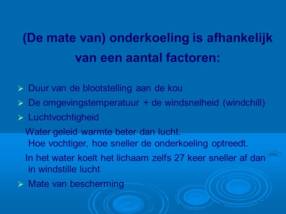 (De mate van) onderkoeling is afhankelijk van een aantal factoren:   Duur van de blootstelling aan de kou   De omgevingstemperatuur + de windsnelh
