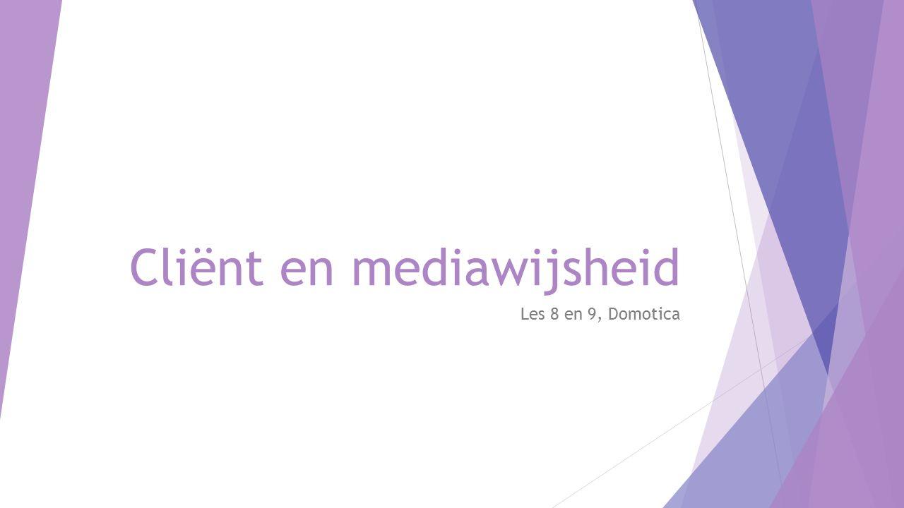 Cliënt en mediawijsheid Les 8 en 9, Domotica