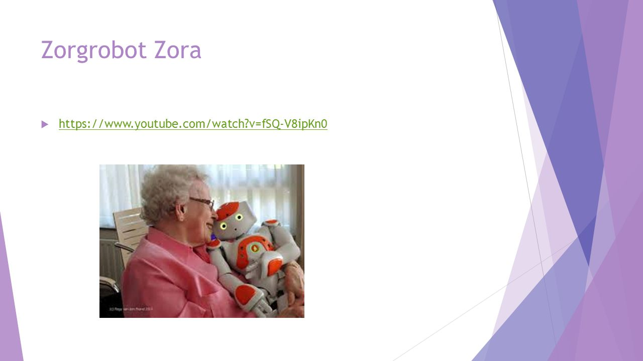 Zorgrobot Zora  https://www.youtube.com/watch?v=fSQ-V8ipKn0 https://www.youtube.com/watch?v=fSQ-V8ipKn0