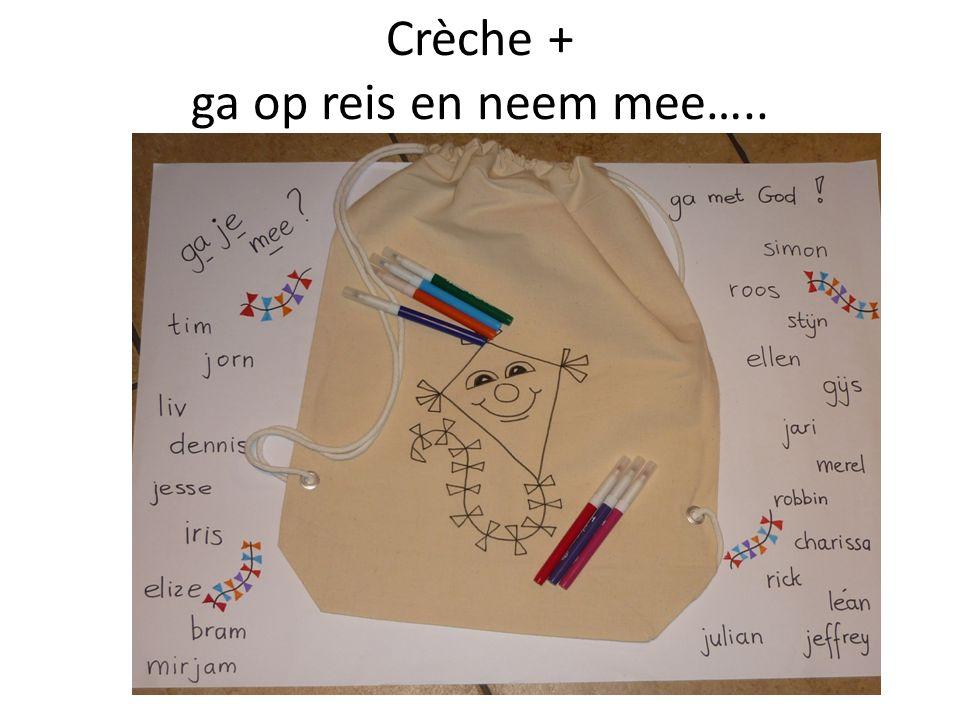 Crèche + ga op reis en neem mee…..