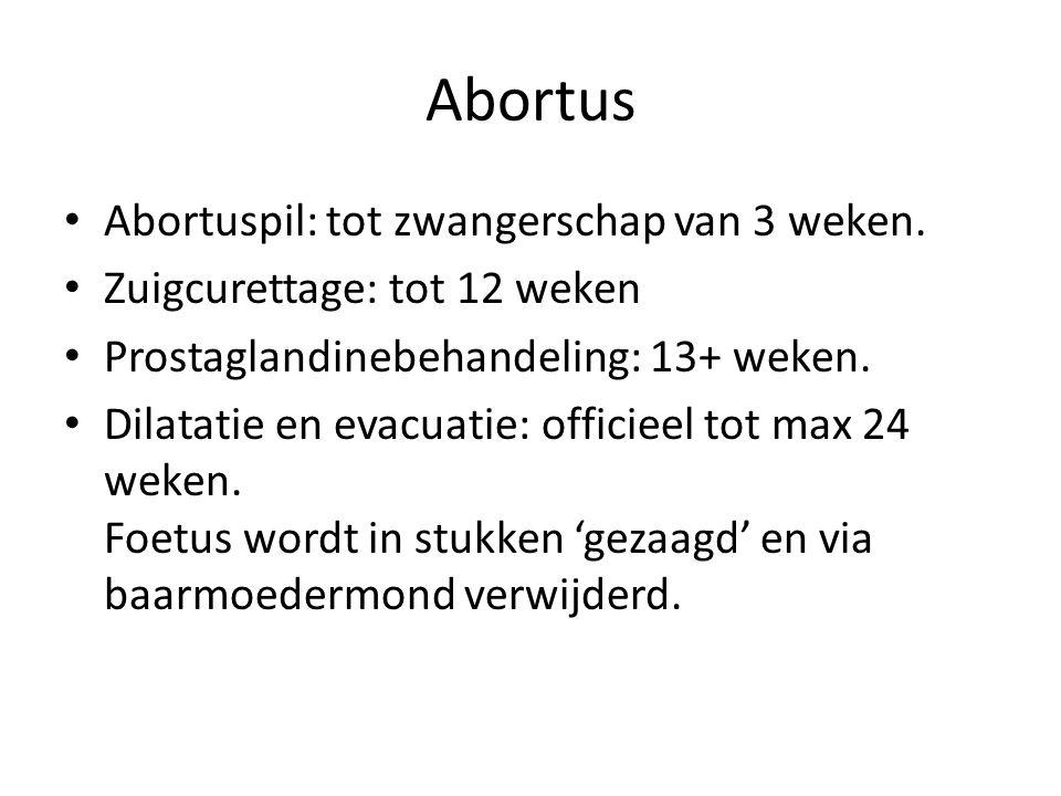 Abortus Abortuspil: tot zwangerschap van 3 weken. Zuigcurettage: tot 12 weken Prostaglandinebehandeling: 13+ weken. Dilatatie en evacuatie: officieel