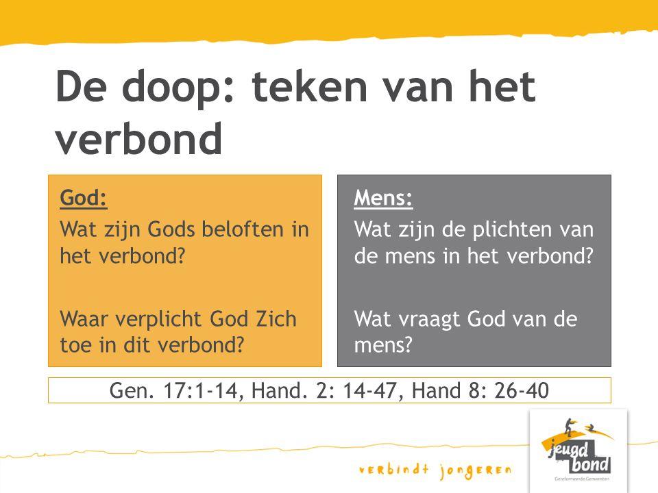God: Wat zijn Gods beloften in het verbond.Waar verplicht God Zich toe in dit verbond.