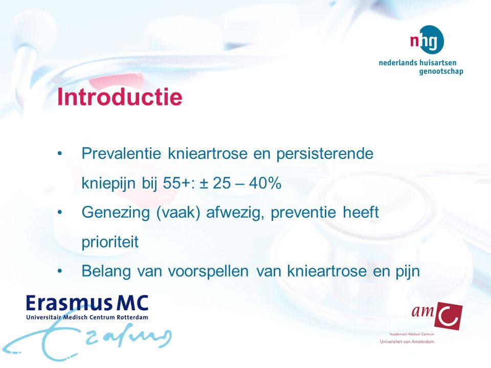 Introductie Prevalentie knieartrose en persisterende kniepijn bij 55+: ± 25 – 40% Genezing (vaak) afwezig, preventie heeft prioriteit Belang van voorspellen van knieartrose en pijn