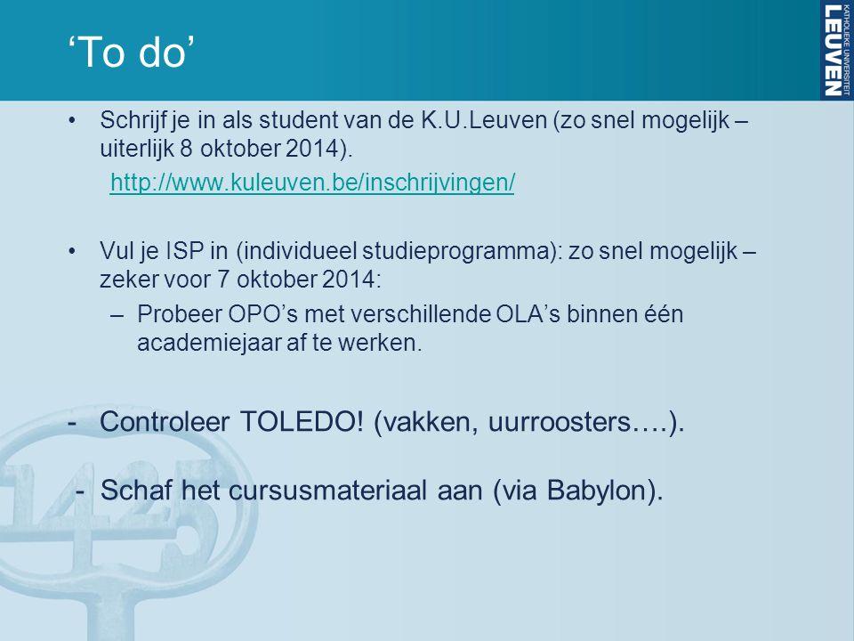 'To do' Schrijf je in als student van de K.U.Leuven (zo snel mogelijk – uiterlijk 8 oktober 2014).