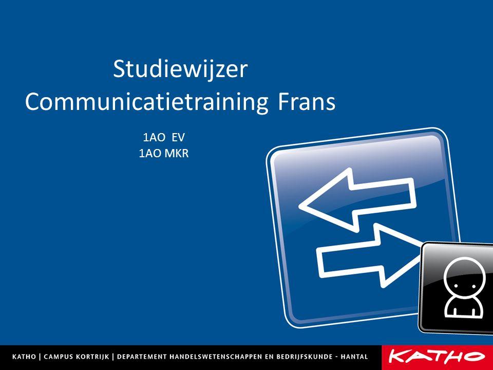 Studiewijzer Communicatietraining Frans 1AO EV 1AO MKR