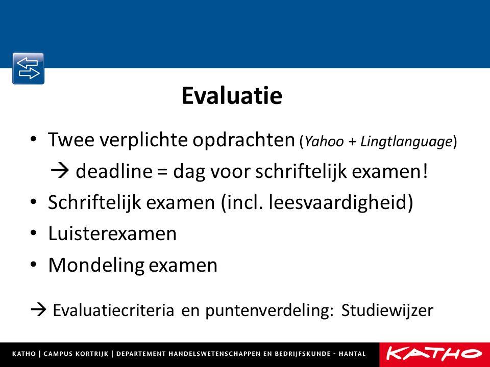 Twee verplichte opdrachten (Yahoo + Lingtlanguage)  deadline = dag voor schriftelijk examen.