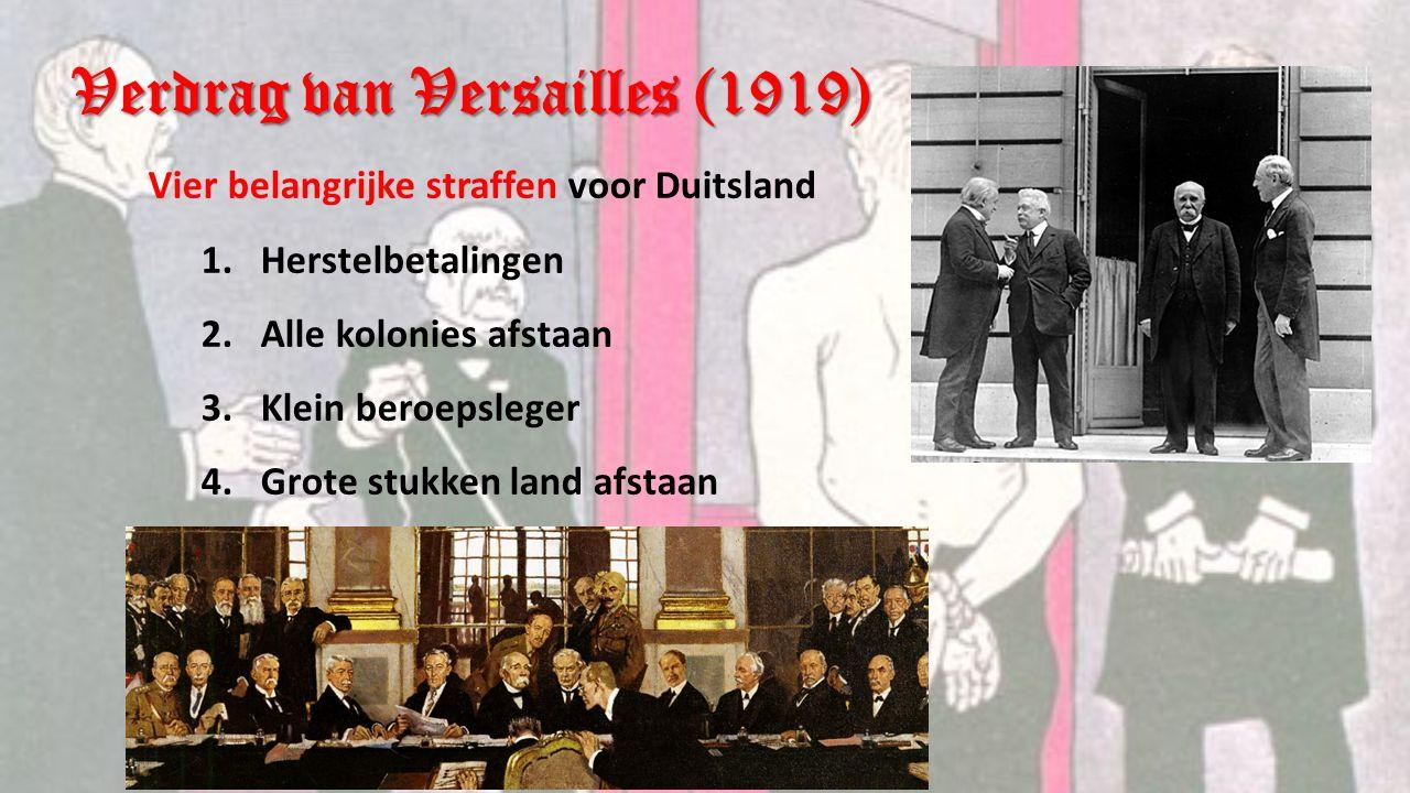 Verdrag van Versailles (1919) 1.Herstelbetalingen Duitsland moest betalen Voor materiële schade Voor persoonlijke schade 132 miljard goudmark 132.000.000.000 Nu ongeveer 1.700 miljard euro 2x zoveel als alle Nederlanders samen in een jaar verdienen Belachelijk hoog bedrag