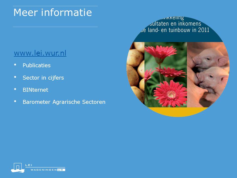 Meer informatie www.lei.wur.nl Publicaties Sector in cijfers BINternet Barometer Agrarische Sectoren