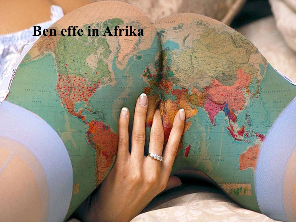 Ben effe in Afrika