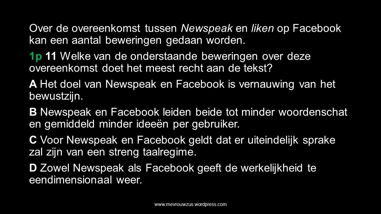 Over de overeenkomst tussen Newspeak en liken op Facebook kan een aantal beweringen gedaan worden.