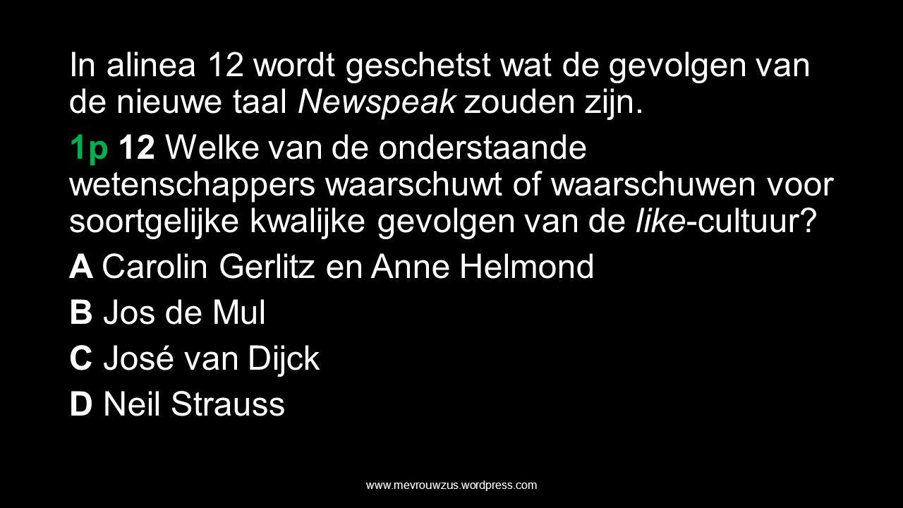 In alinea 12 wordt geschetst wat de gevolgen van de nieuwe taal Newspeak zouden zijn.