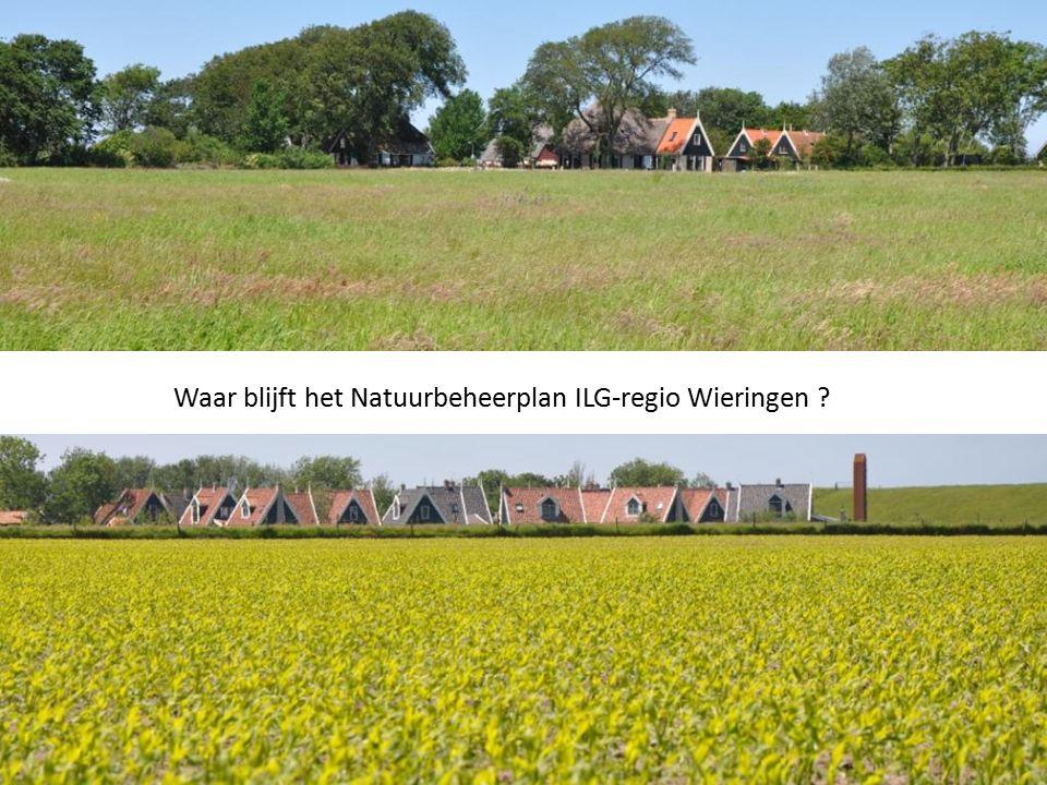 Waar blijft het Natuurbeheerplan ILG-regio Wieringen ?