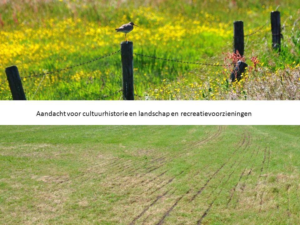 Aandacht voor cultuurhistorie en landschap en recreatievoorzieningen