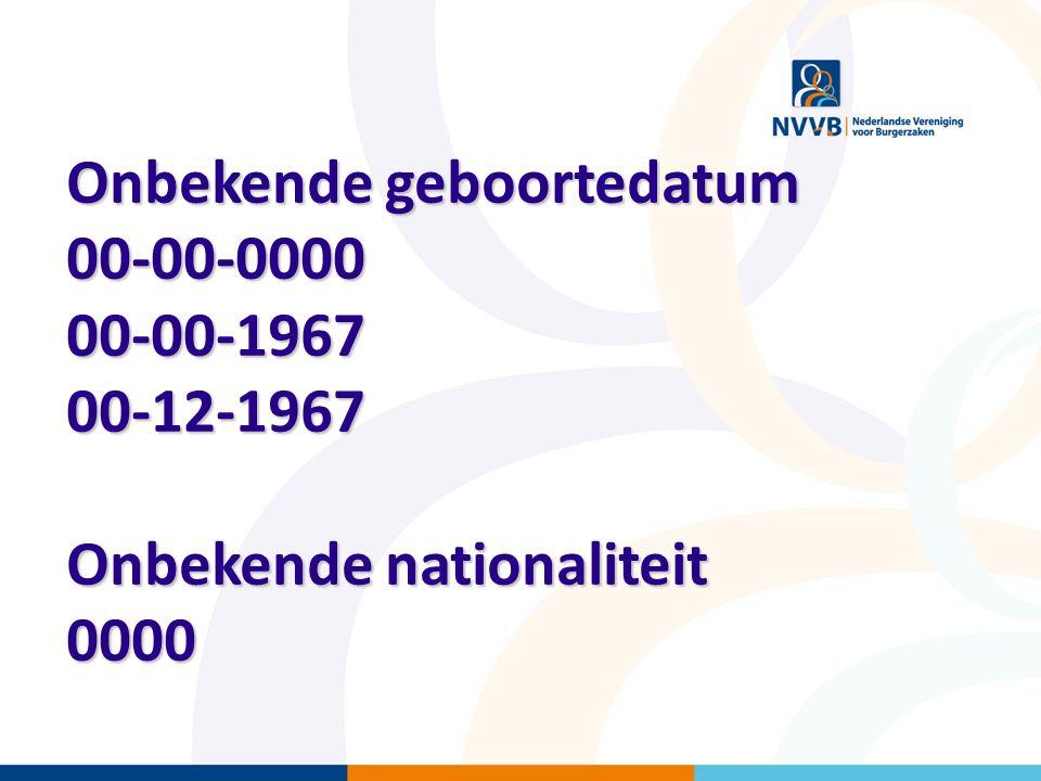 Onbekende geboortedatum 00-00-0000 00-00-1967 00-12-1967 Onbekende nationaliteit 0000