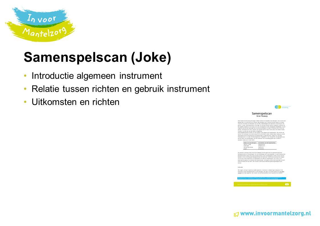 Samenspelscan (Joke) Introductie algemeen instrument Relatie tussen richten en gebruik instrument Uitkomsten en richten