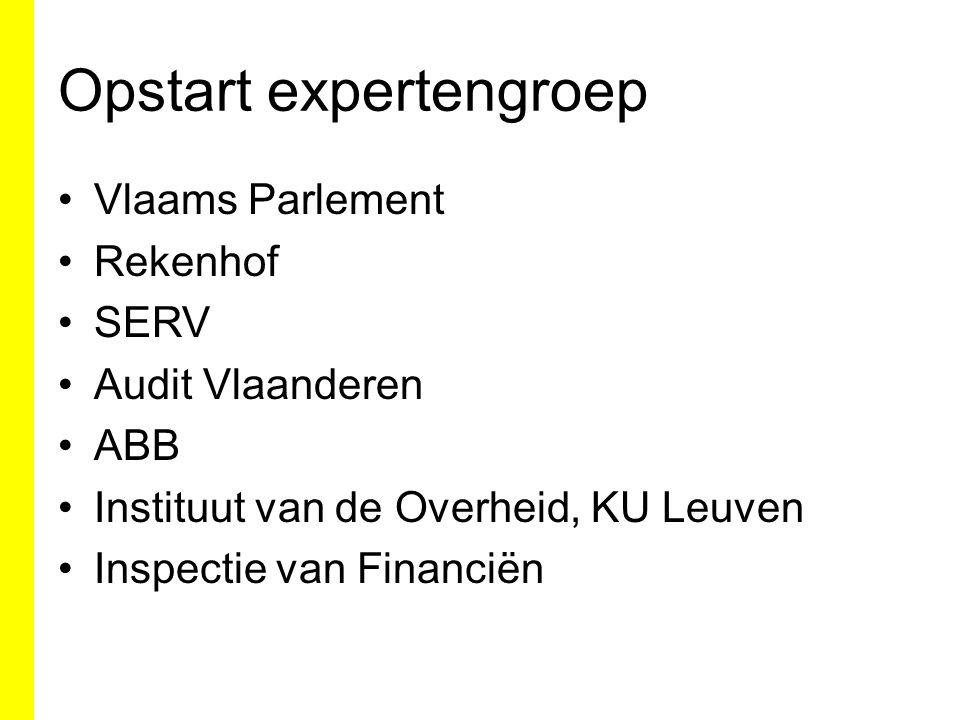 Opstart expertengroep Vlaams Parlement Rekenhof SERV Audit Vlaanderen ABB Instituut van de Overheid, KU Leuven Inspectie van Financiën