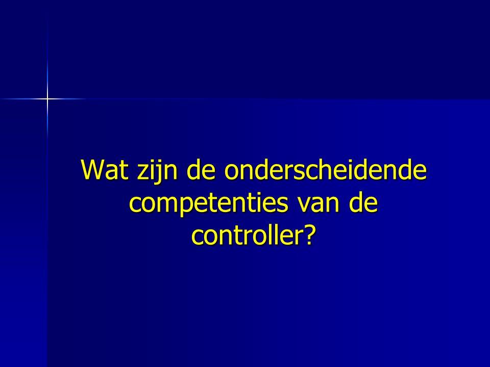 Wat zijn de onderscheidende competenties van de controller?