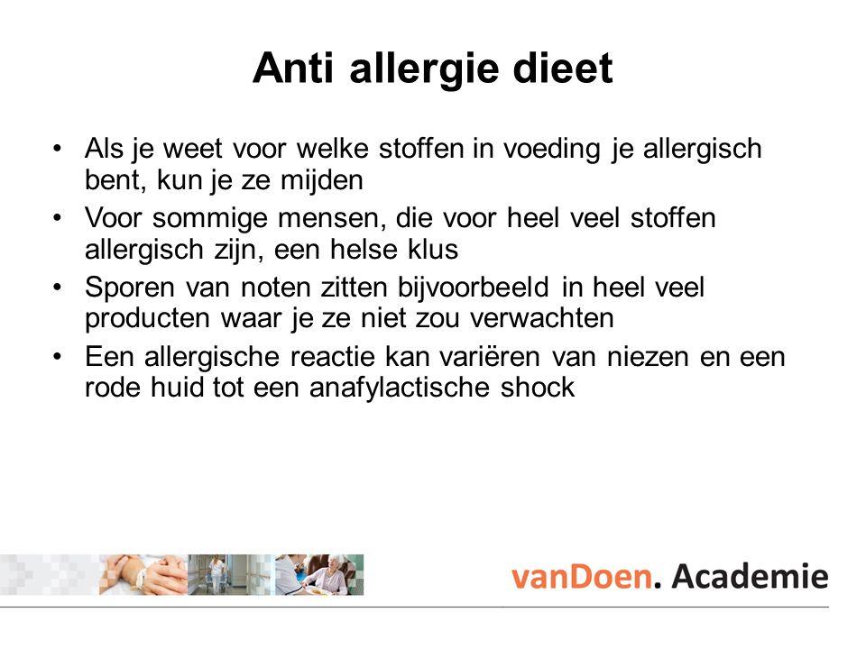 Anti allergie dieet Als je weet voor welke stoffen in voeding je allergisch bent, kun je ze mijden Voor sommige mensen, die voor heel veel stoffen allergisch zijn, een helse klus Sporen van noten zitten bijvoorbeeld in heel veel producten waar je ze niet zou verwachten Een allergische reactie kan variëren van niezen en een rode huid tot een anafylactische shock