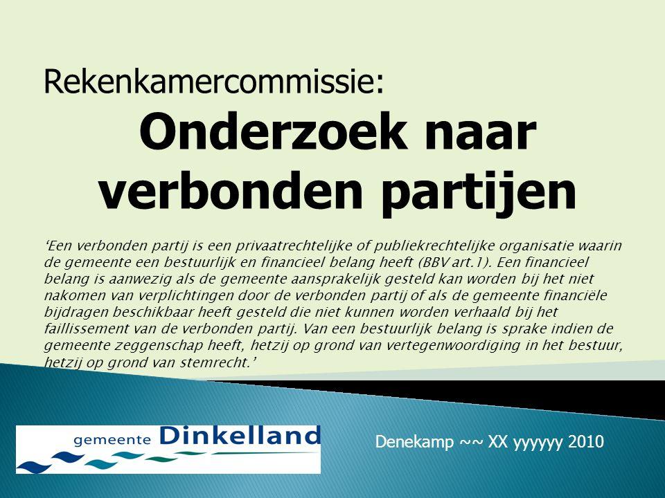 Rekenkamercommissie: Onderzoek naar verbonden partijen 'Een verbonden partij is een privaatrechtelijke of publiekrechtelijke organisatie waarin de gem