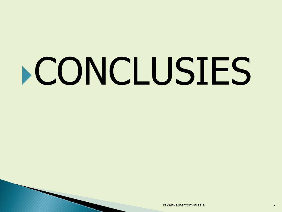  CONCLUSIES 6rekenkamercommissie