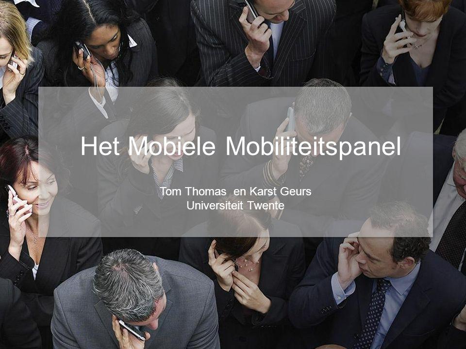 Tom Thomas en Karst Geurs Universiteit Twente Tom Thomas en Karst Geurs Universiteit Twente Het Mobiele Mobiliteitspanel