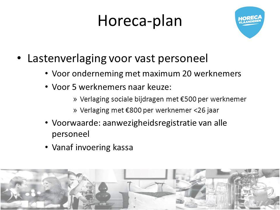 Lastenverlaging voor vast personeel Voor onderneming met maximum 20 werknemers Voor 5 werknemers naar keuze: » Verlaging sociale bijdragen met €500 pe