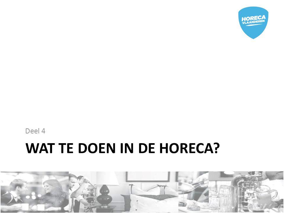 WAT TE DOEN IN DE HORECA? Deel 4