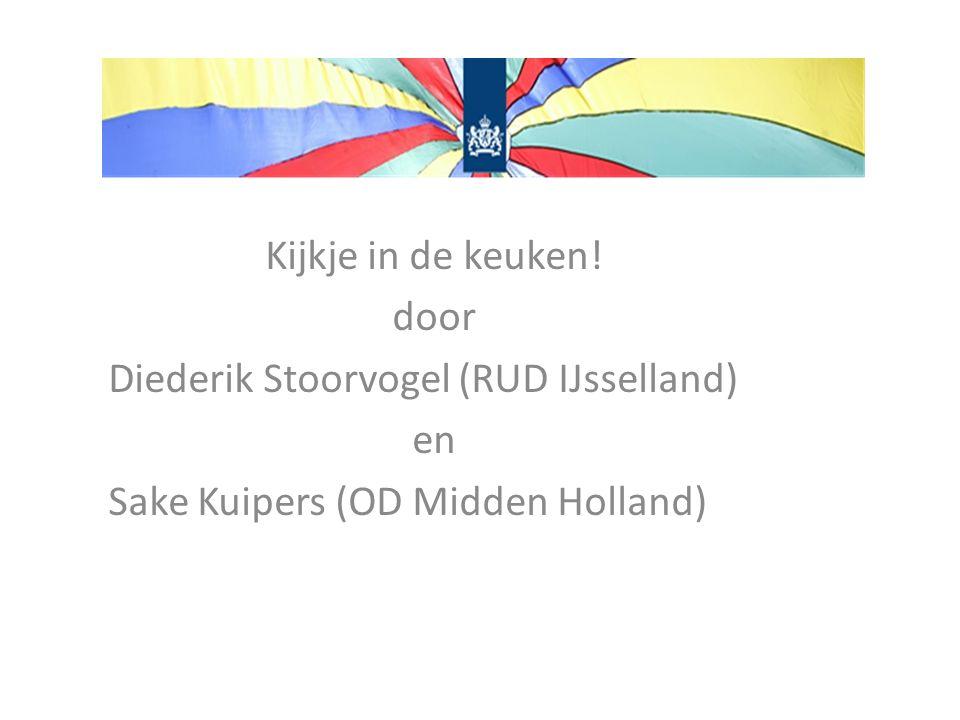 Kijkje in de keuken! door Diederik Stoorvogel (RUD IJsselland) en Sake Kuipers (OD Midden Holland)