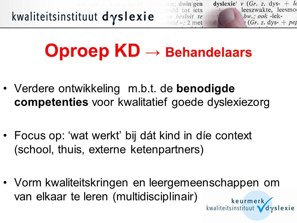 Oproep KD → Behandelaars Verdere ontwikkeling m.b.t.