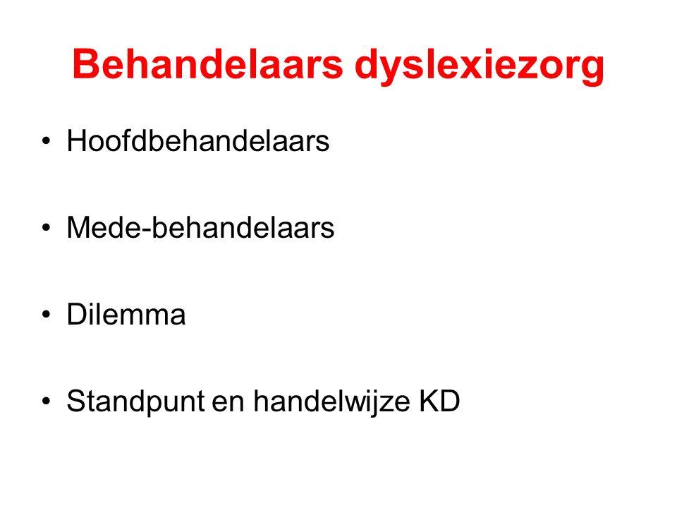 Behandelaars dyslexiezorg Hoofdbehandelaars Mede-behandelaars Dilemma Standpunt en handelwijze KD
